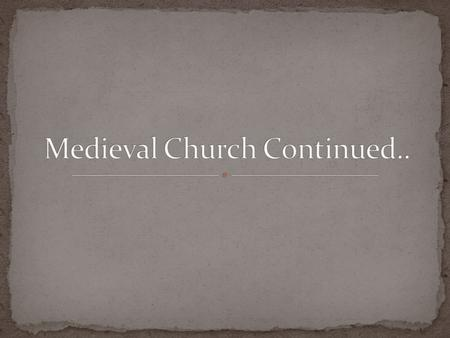 Explain how the Church shaped medieval life. Analyze how the power of the Church grew during the Middle Ages and how reformers worked for change in the.
