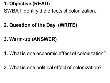 a discussion of the real effects of colonization Get an answer for 'what were the long-term effects of the british colonization of australia' and find homework help for other history questions at enotes.