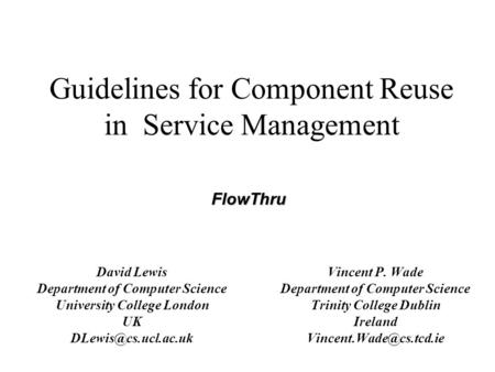 Guidelines for Component Reuse in Service Management Vincent P. Wade Department of Computer Science Trinity College Dublin Ireland