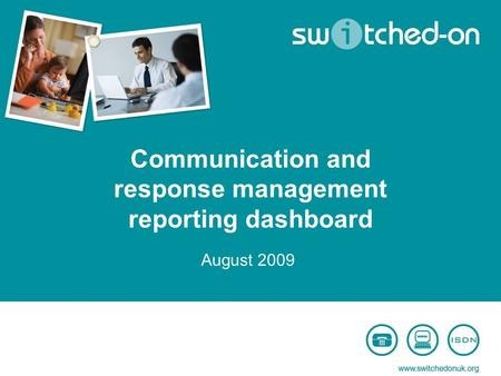 Communication and response management reporting dashboard August 2009.