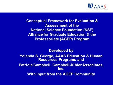 Developed by Yolanda S. George, AAAS Education & Human Resources Programs and Patricia Campbell, Campbell-Kibler Associates, Inc. With input from the AGEP.