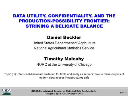 Daniel Beckler United States Department of Agriculture National Agricultural Statistics Service Timothy Mulcahy NORC at the University of Chicago Topic.