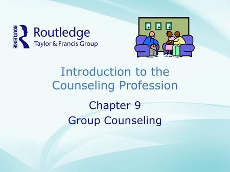 Introduction to the Counseling Profession Chapter 9 Group Counseling.