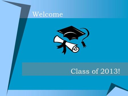 Welcome Class of 2013!. Overview  Graduation Requirements  Star Groups (homeroom)  Additional Information  College Knowledge  Paying For College.
