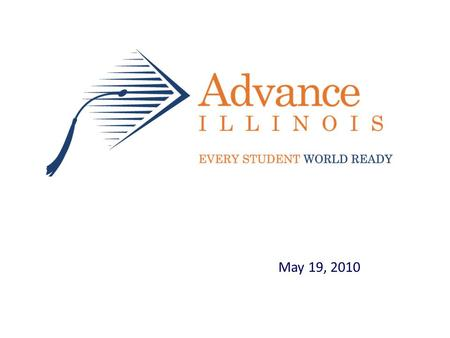 May 19, 2010. 2 Illinois is in the bottom half of states on national tests (NAEP) 2.