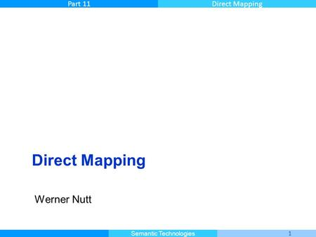 Master Informatique 1 Semantic Technologies Part 11Direct Mapping Werner Nutt.