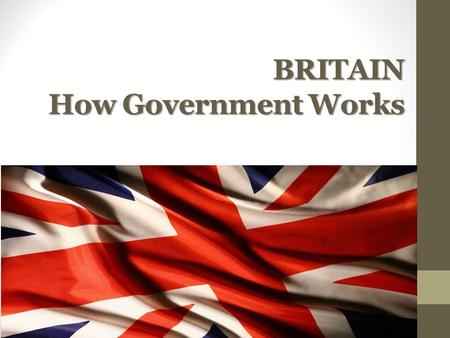 BRITAIN How Government Works