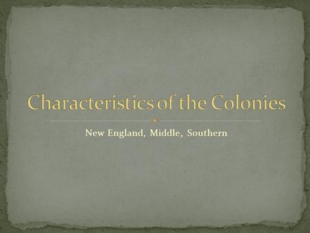 Characteristics of the Colonies