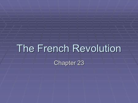 The French Revolution Chapter 23. The Old Order People of France were divided into three social classes.