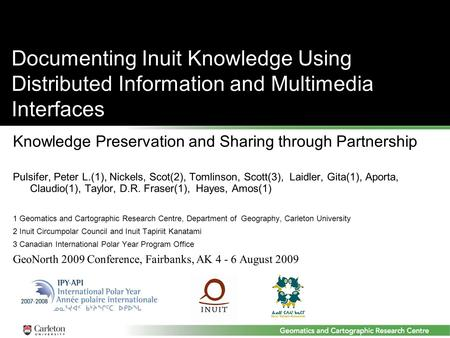Documenting Inuit Knowledge Using Distributed Information and Multimedia Interfaces Knowledge Preservation and Sharing through Partnership Pulsifer, Peter.