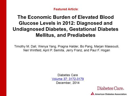 The Economic Burden of Elevated Blood Glucose Levels in 2012: Diagnosed and Undiagnosed Diabetes, Gestational Diabetes Mellitus, and Prediabetes Featured.