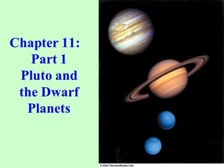 Chapter 11: Part 1 Pluto and the Dwarf Planets. Pluto was discovered by Clyde Tombaugh in 1930 by comparing one image of the sky taken one night with.