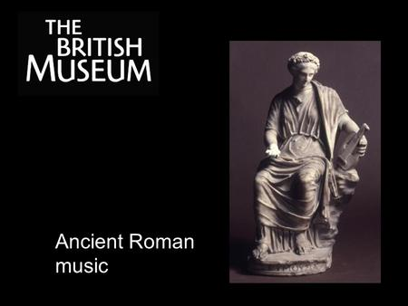 Ancient Roman music. How do you think you played this instrument? What do you think it's made of?