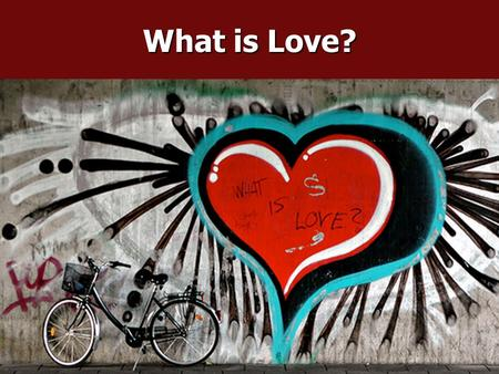 What is Love?. Who is the fairest of them all?