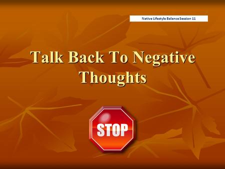 Talk Back To Negative Thoughts