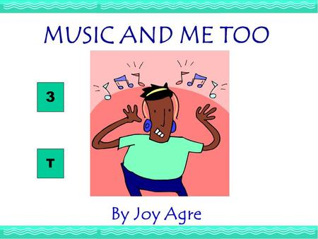 By Joy Agre MUSIC AND ME TOO T 3 MUSIC AND ME TOO 3 - Reading The violins and other string instruments made by 17th-century Italian craftsman Antonius.