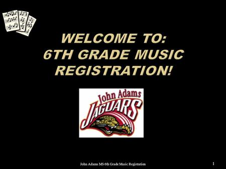 John Adams MS 6th Grade Music Registration 1.  Band: Ms. Medina and Ms. Kruger  Orchestra: Dr. Rusin  Chorus: Mr. Deiss John Adams MS 6th Grade Music.