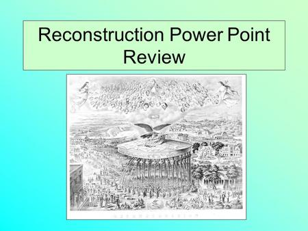 Reconstruction Power Point Review. What proof is there that Reconstruction failed? Failure to guarantee equal rights for the black freedmen because of.