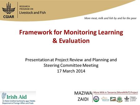Framework for Monitoring Learning & Evaluation Presentation at Project Review and Planning and Steering Committee Meeting 17 March 2014.