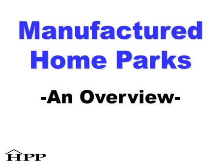 Manufactured Home Parks -An Overview-. Minnesota law (§ 327C) defines a manufactured home park as a site with 2+ occupied manufactured homes excluding.
