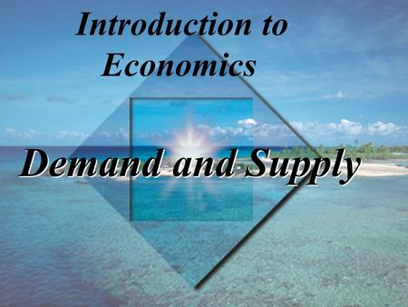 Demand and Supply Introduction to Economics TM 4-2 Copyright © 1998 Addison Wesley Longman, Inc. Learning Objectives Distinguish between a money price.