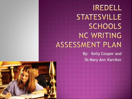 By: Kelly Cooper and Dr.Mary Ann Karriker.  The new writing instruction System encourages instruction to focus on the writing process, not just the preparation.