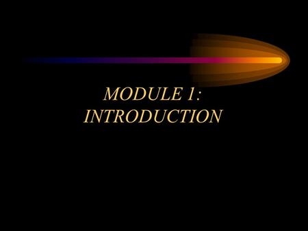 MODULE 1: INTRODUCTION. OBJECTIVES Explain the purpose and use of the Communication Model and the Quick Access Prefire Plan in tactical operations at.