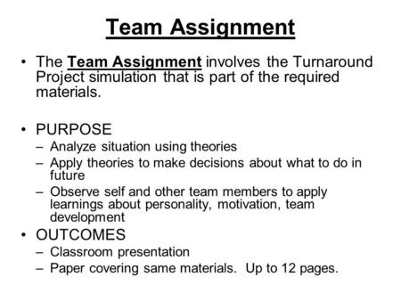 Team Assignment The Team Assignment involves the Turnaround Project simulation that is part of the required materials. PURPOSE –Analyze situation using.