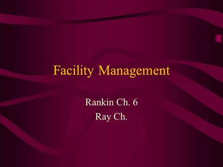 Facility Management Rankin Ch. 6 Ray Ch.. Policies and Procedures Supervision of Students ( in some programs) Scheduling / duties Fund-Raising Multisite.