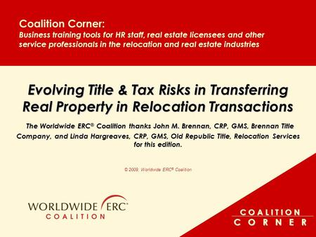 C O A L I T I O N C O R N E R Coalition Corner: Business training tools for HR staff, real estate licensees and other service professionals in the relocation.