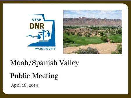 Moab/Spanish Valley Public Meeting April 16, 2014.
