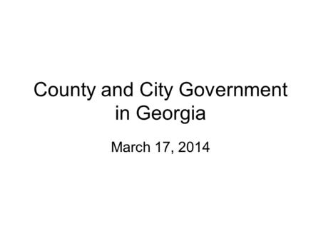 County and City Government in Georgia March 17, 2014.