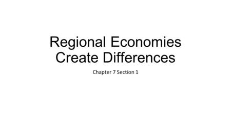 Regional Economies Create Differences