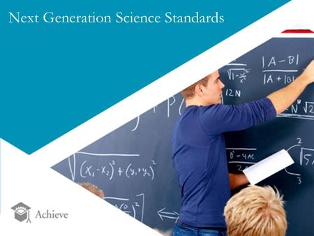 1Source: Next Generation Science Standards. Thinking Must Be Different 2.