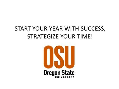 START YOUR YEAR WITH SUCCESS, STRATEGIZE YOUR TIME!