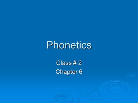 Phonetics Class # 2 Chapter 6. Homework (Ex. 1 – page 268)  Judge [d ] or [ ǰ ]  Thomas [t]  Though [ ð ]  Easy [i]  Pneumonia [n]  Thought [ θ.