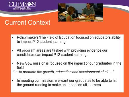 Policymakers/The Field of Education focused on educators ability to impact P12 student learning All program areas are tasked with providing evidence our.