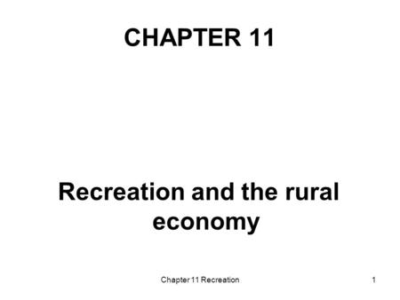 Chapter 11 Recreation1 CHAPTER 11 Recreation and the rural economy.