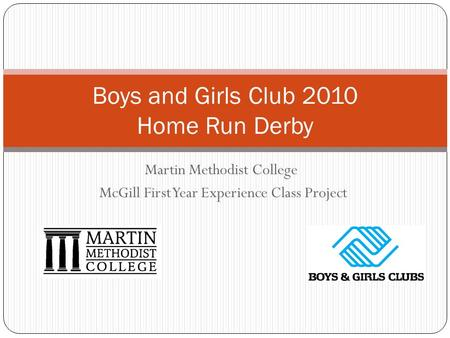 Martin Methodist College McGill First Year Experience Class Project Boys and Girls Club 2010 Home Run Derby.