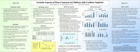 Acoustic Aspects of Place Contrasts in Children with Cochlear Implants Kelly Wagner, M.S., & Peter Flipsen Jr., Ph.D. Idaho State University INTRODUCTION.
