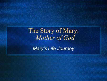 The Story of Mary: Mother of God Mary's Life Journey.