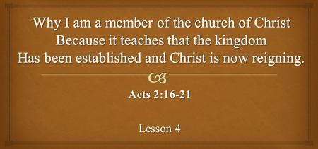 "Acts 2:16-21 Lesson 4.  Follow along in your Bibles with us as we study together. THOSE ONLINE WHO ARE TAKING ""THE CHALLENGE"""