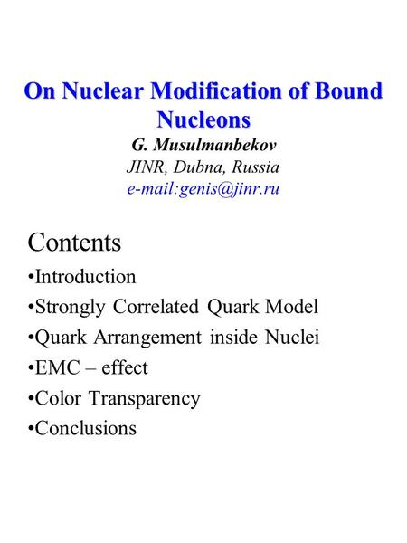 On Nuclear Modification of Bound Nucleons On Nuclear Modification of Bound Nucleons G. Musulmanbekov JINR, Dubna, Russia Contents.
