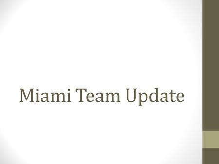 Miami Team Update. Program Overview 2-1-1 Affiliation History in the community Resource database Referrals from 2-1-1 Team Care Coordination Intake Screening.