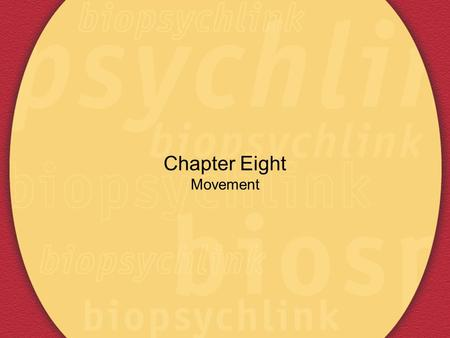 Chapter Eight Movement. Control of Movement Muscles and Their Movements Fast Muscles fast contractions but easily fatigued Used for rapid activity Slow.