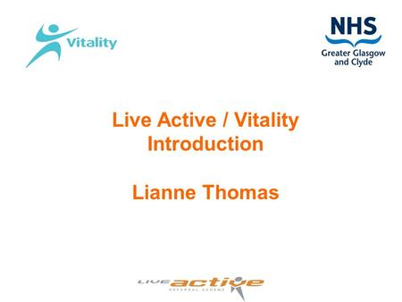 Live Active / Vitality Introduction Lianne Thomas.