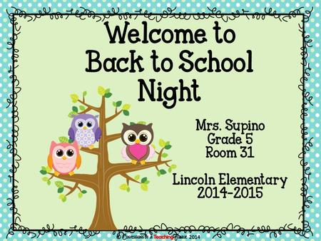 Mrs. Supino Grade 5 Room 31 Lincoln Elementary 2014-2015 Welcome to Back to School Night.