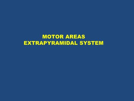MOTOR AREAS EXTRAPYRAMIDAL SYSTEM. Definition: Tracts other than corticospinal tract are Known as extrapyramidal tracts. The word extrapyramidal is slowly.