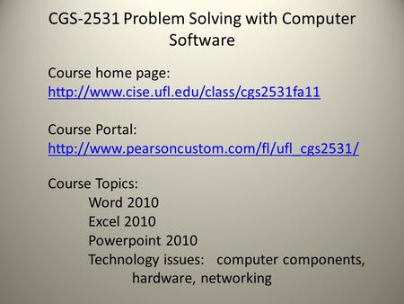 CGS-2531 Problem Solving with Computer Software Course home page:   Course.