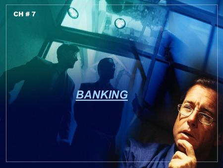 CH # 7 BANKING. Terms to know Definition of BANK 1 Kinds of BANK 2 Functions of central and commercial BANKS 3 Credit creation 4.